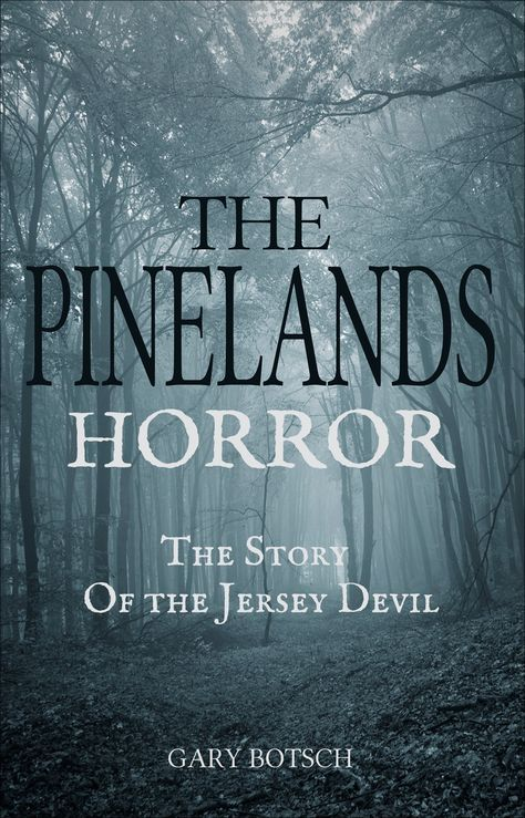 The Pinelands Horror: The Story of the Jersey Devil by Gary Botsch I Love Books, New Books, Good Books, Books To Read, The Jersey Devil, True Crime Books, Horror Books, Thriller Books, Reading Rainbow