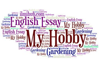 767ca877442cda6ea97561586987ccd2 - Simple Essay On My Hobby Gardening