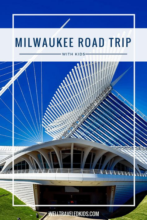 Ultimate Milwaukee Summer Family Road Trip With Kids