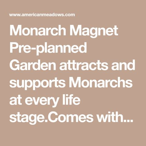 Monarch Magnet Pre Planned Garden How To Plan Monarch Life Stages