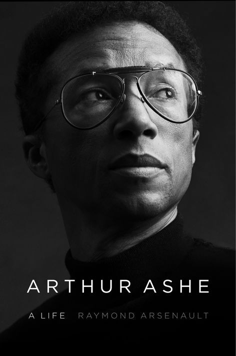 Arthur Ashe A Life 5 Fascinating Things We Learn About The Tennis Legend In New Bio Arthur Ashe Tennis Legends Best Biographies