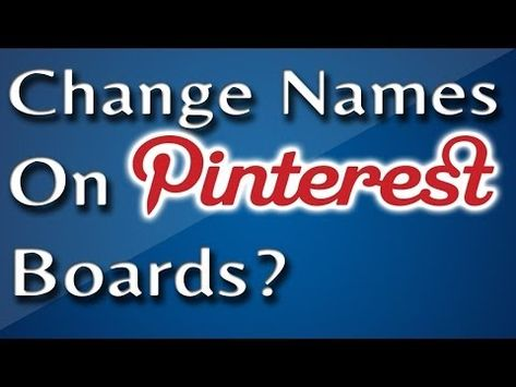 How To Change A Pinterest Board Name
