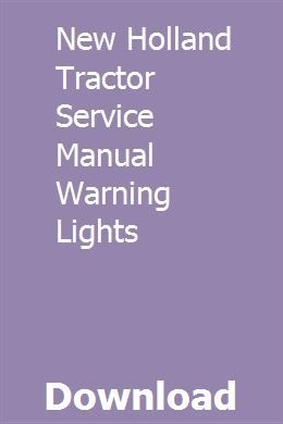 New Holland Tractor Service Manual Warning Lights New Holland Tractor New Holland Warning Lights