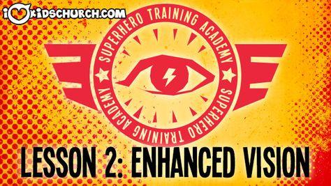 Superhero Training Academy: Enhanced Vision   I Love Kids Church