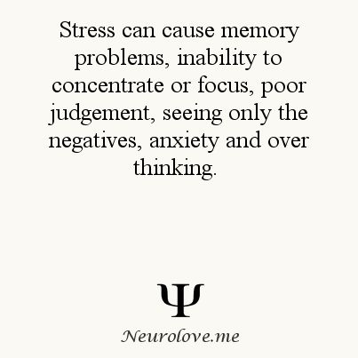 Stress can cause memory problems, inability to concentrate or focus, poor judgment, seeing only the negatives, anxiety and over thinking.