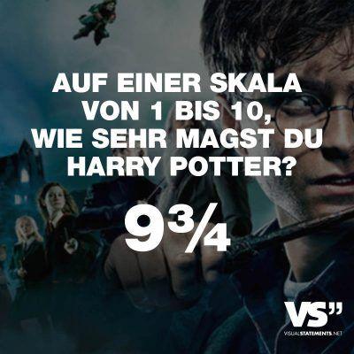 Auf Einer Skala Von 1 Bis 10 Wie Sehr Magst Du Harry Potter 9 3 4 Visual Statements Statements Spruche