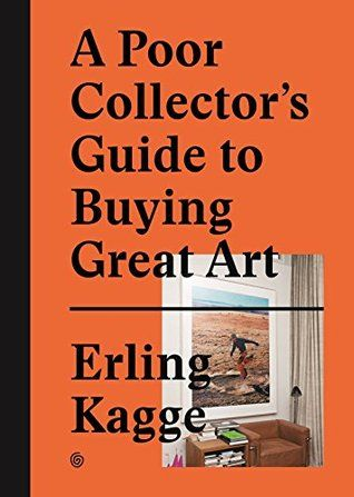 Pdf Download A Poor Collector S Guide To Buying Great Art By