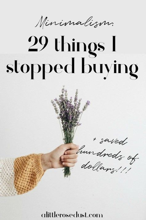 In attempt to live a more minimal lifestyle I took a long hard look at the things I'd been purchasing and repurchasing over the years. I decided to only purchase things that were necessary in order to reduce waste, clutter and to save money. So here are 29 things I stopped buying! #minimalism #minimalist