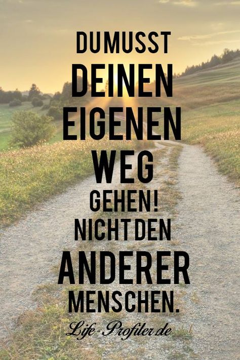 Du Musst Deinen Eigenen Weg Gehen Viele Menschen Versuchen
