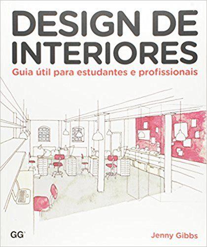 Design De Interiores Guia Util Para Estudantes E Profissionais