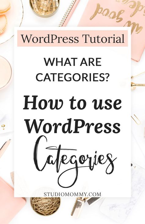 WordPress Categories - What They Are & How To Use Them - Studio Mommy
