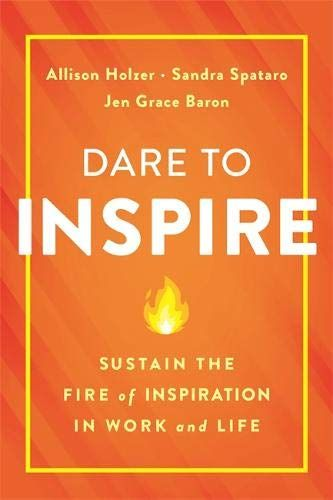 Epub Free Dare To Inspire Sustain The Fire Of Inspiration In Work