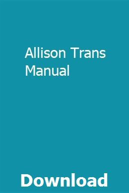 Allison Trans Manual Owners Manuals Manual Study Guide