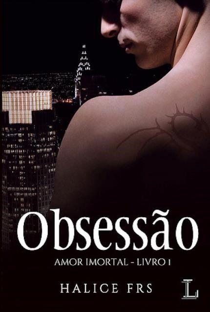 Obsessao Amor Imortal Livro I Com Imagens Livros De