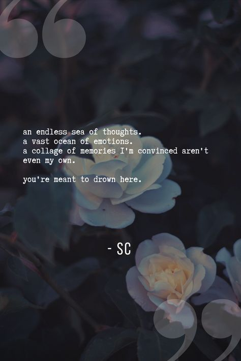drowning in memories that don't even belong to you. #quotes #poem #poetry #poetrysnotdead #writer #womenwhowrite #poet #rosepetalednightmaresusnflowerdreams #wildflowers #wildwomen #wild #wildflowerroyalty #eleventwenty2thirty3 #elevensomethingwishes #inspiration #motivation