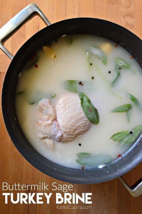 Buttermilk Sage Turkey Brine Turkey Brine Recipes Turkey Brine Best Thanksgiving Turkey Recipe