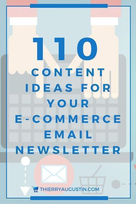 110 Content Ideas For Your E-Commerce Email Newsletter | Thierry Augustin