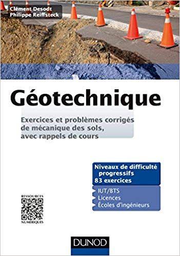 Geotechnique Exercices Et Problemes Corriges De Mecanique Des Sols Avec Rappels De Cours Pdf Grat National Geographic Kids Goodreads Civil Engineering
