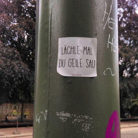 Lächel mal du geile Sau! - #du #geile #Lächel #Mal #Sau #street