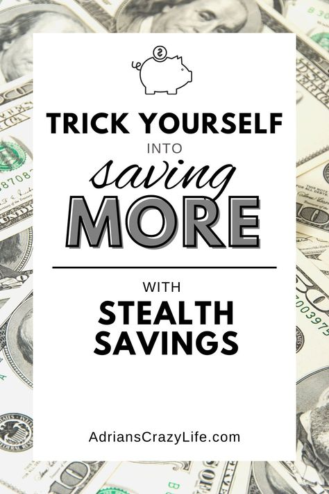 Save Money using Stealth Savings