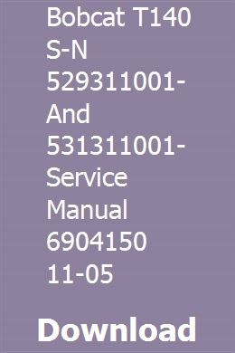 Bobcat T140 S N 529311001 And 531311001 Service Manual 6904150 11 05 Repair Manuals Utility Tractor Tractors