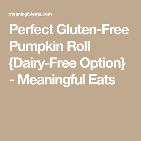 Perfect Gluten Free Pumpkin Roll Grain Free Dairy Free Option