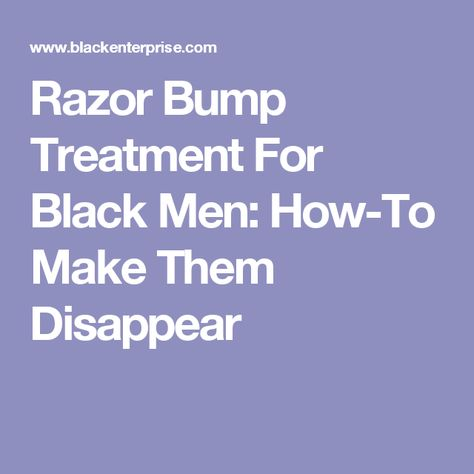 Razor Bump Treatment For Black Men: How-To Make Them Disappear