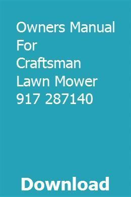 Owners Manual For Craftsman Lawn Mower 917 287140 Download Pdf Owners Manual Craftsman Download Lawn Manual Mower O In 2020 Lawn Mower Owners Manuals Mower
