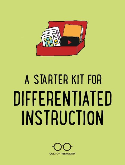 A Starter Kit for Differentiated Instruction | Cult of Pedagogy
