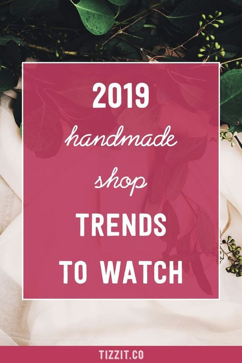 Learn what are the Etsy shop and handmade business marketing trends to watch in 2019 to make sure  your handmade shop is successful in the 2019 and beyond. Click to watch the video now or PIN for later. #etsyshop #etsyseller #craftbusiness #tizzit #handmadeshop
