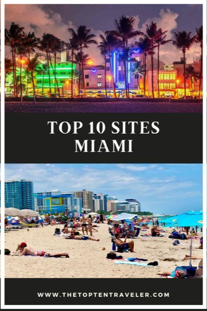Top 10 Sites In Miami Fl The Top Ten Traveler Usa Places To Visit Carribean Travel Travel