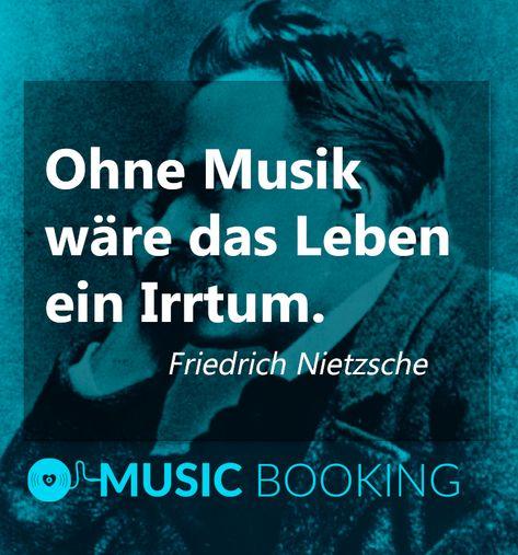 Ohne Musik Wäre Das Leben Ein Irrtum Friedrich Nietzsche