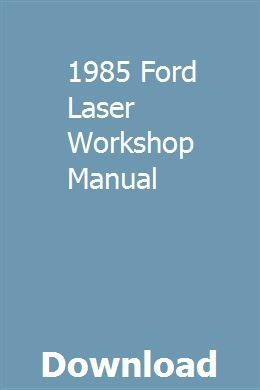 1985 Ford Laser Workshop Manual Owners Manuals Manual Personalized Medicine