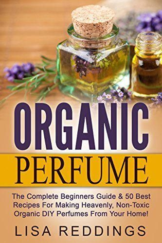 Tips And Techniques For Essential Oils Essentialoils Organic Perfume Homemade Perfume Essential Oil Perfumes Recipes