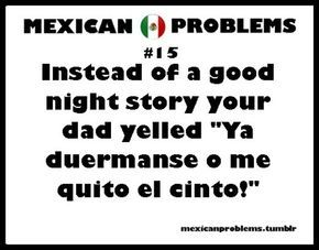 Oh The Childhood Memories Mexican Problems Mexican Jokes Jokes Quotes