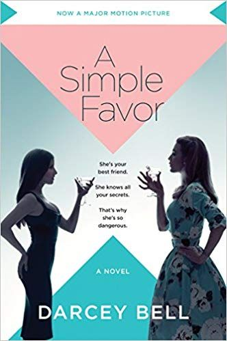 Download Pdf A Simple Favor Movie Tie In A Novel Free Epub