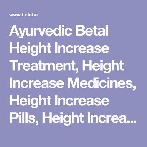 Ayurvedic Betal Height Increase Treatment, Height Increase Medicines
