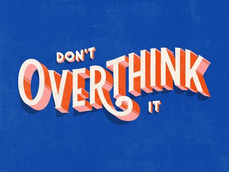 Don't Overthink It 2019 illustration typography new year 2019 resolution lettering design