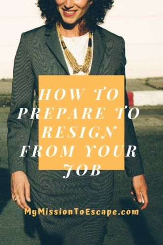 How to Prepare to Resign from Your Job in Corporate America