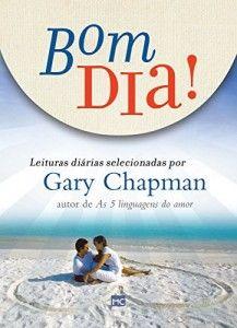 Baixar Bom Dia Leituras Diarias Selecionadas Por Gary Chapman