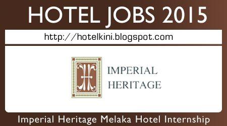 Imperial Heritage Internship For Hospitality Tourism Management Students Jawatan Kosong Ho Tourism Management Hospitality And Tourism Management Hotel Jobs