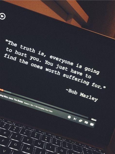 La verdad es que todos te van a lastimar. Solo tienes que encontrar a los que valen la pena sufrir.