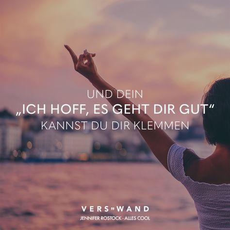 """Visual Statements®️ Und dein """"Ich hoff, es geht dir gut"""" kannst du dir klemmen - Jennifer Rostock Sprüche / Zitate / Quotes / Verswand / Musik / Band / Artist / tiefgründig / nachdenken / Leben / Attitude / Motivation"""