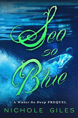 Sea So Blue By Nichole Giles Ya Fantasy Lost City Of Atlantis Looking For Love Deep Books