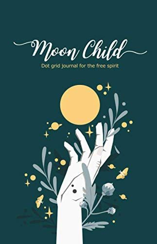 Moon Child Dot Grid Journal For The Free Spirit Moon Child Dot Grid Journal Moon Symbols