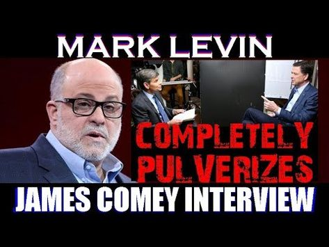 Mark Levin Completely PULVERIZES! | James Comey Interview