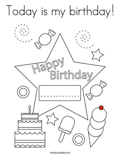 Today Is My Birthday Coloring Page Twisty Noodle Happy Birthday Coloring Pages Birthday Coloring Pages Kids Christmas Coloring Pages