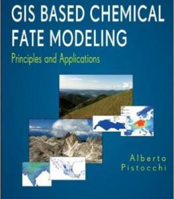 Gis Based Chemical Fate Modeling Principles And Applications Pdf