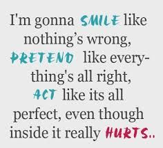 List Of Pinterest Pretending To Be Happy Quotes Truths Mottos