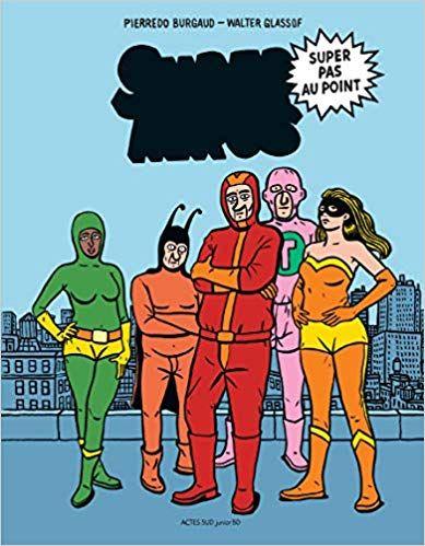 Super Heros Super Pas Au Point Amazon Fr Walter Glassof